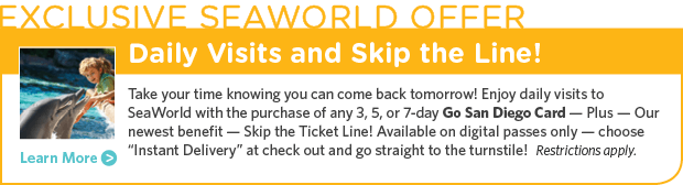 No need to rush - return for another day and spend more time exploring the park! Enjoy daily visits to SeaWorld with the purchase of any 3,4,5 or 7-Day Go San Diego Card.