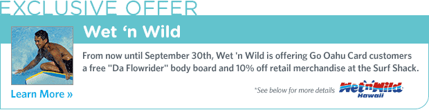 From now untill September 30th, Wt n Wild is offing Go Oahu Card customers a free Da Flowrider bodyboard and 10% off retail merchandise at the Surf Shack! See details below.
