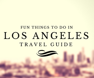 Fun things to do in Los Angeles travel guides