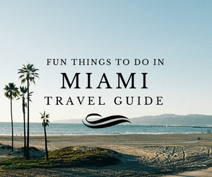 Fun things to do in Miami travel guides