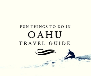 Fun things to do in Oahu travel guides