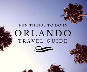 Fun things to do in Orlando travel guides
