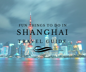 Fun things to do in Shanghai travel guides